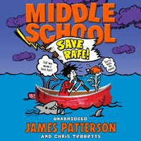 Middle School: Save Rafe! - James Patterson - audiobook
