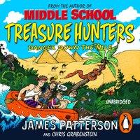 Treasure Hunters: Danger Down the Nile - James Patterson - audiobook