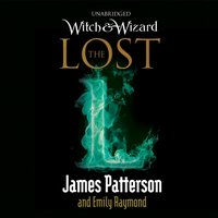 Witch & Wizard: The Lost - James Patterson - audiobook
