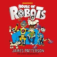 House of Robots - James Patterson - audiobook