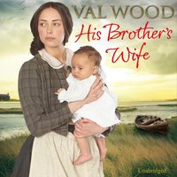 His Brother's Wife - Val Wood - audiobook