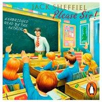 Please Sir! - Jack Sheffield - audiobook