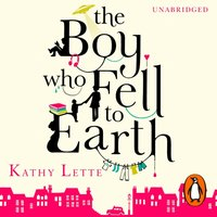 Boy Who Fell To Earth - Kathy Lette - audiobook