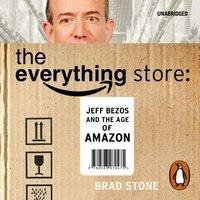 Everything Store: Jeff Bezos and the Age of Amazon - Brad Stone - audiobook