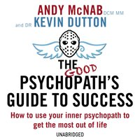 Good Psychopath's Guide to Success - Andy McNab - audiobook