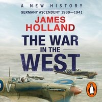 War in the West - A New History - James Holland - audiobook