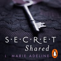 Secret Shared - L. Marie Adeline - audiobook