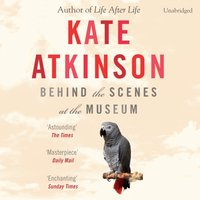 Behind The Scenes At The Museum - Kate Atkinson - audiobook