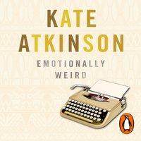 Emotionally Weird - Kate Atkinson - audiobook