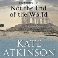 Not The End Of The World - Kate Atkinson - audiobook