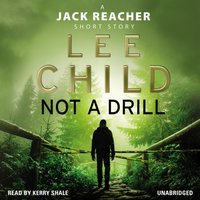 Not a Drill (A Jack Reacher short story) - Lee Child - audiobook