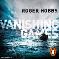 Vanishing Games - Roger Hobbs - audiobook