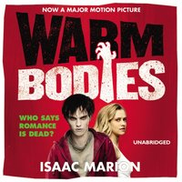 Warm Bodies (The Warm Bodies Series) - Isaac Marion - audiobook