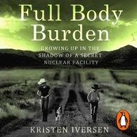 Full Body Burden - Kristen Iversen - audiobook