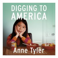 Digging to America - Anne Tyler - audiobook