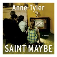 Saint Maybe - Anne Tyler - audiobook