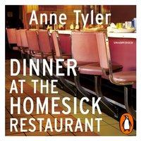 Dinner At The Homesick Restaurant - Anne Tyler - audiobook