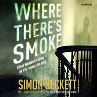 Where There's Smoke - Simon Beckett - audiobook