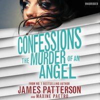 Confessions: The Murder of an Angel - James Patterson - audiobook