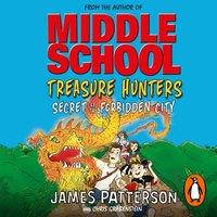Treasure Hunters: Secret of the Forbidden City - James Patterson - audiobook