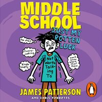 Middle School: Just My Rotten Luck - James Patterson - audiobook