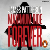 Maximum Ride Forever - James Patterson - audiobook