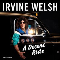 Decent Ride - Irvine Welsh - audiobook
