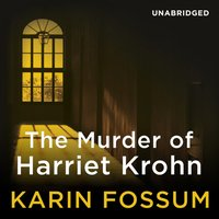 Murder of Harriet Krohn - Karin Fossum - audiobook
