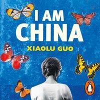 I Am China - Xiaolu Guo - audiobook