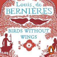 Birds Without Wings - Louis de Bernieres - audiobook