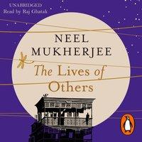 Lives of Others - Neel Mukherjee - audiobook