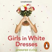 Girls in White Dresses - Jennifer Close - audiobook