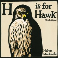 H is for Hawk - Helen Macdonald - audiobook