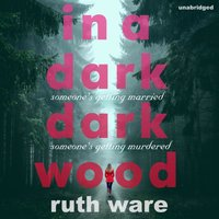 In a Dark, Dark Wood - Ruth Ware - audiobook