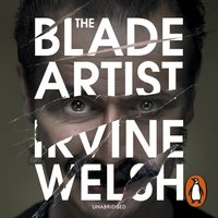 Blade Artist - Irvine Welsh - audiobook