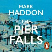 Pier Falls - Mark Haddon - audiobook