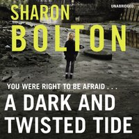 Dark and Twisted Tide - Sharon Bolton - audiobook