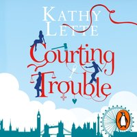 Courting Trouble - Kathy Lette - audiobook