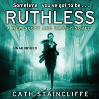 Ruthless - Cath Staincliffe - audiobook