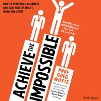 Achieve the Impossible - Greg Whyte - audiobook