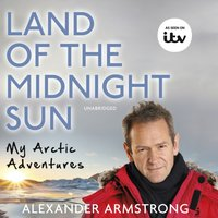 Land of the Midnight Sun - Alexander Armstrong - audiobook