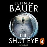 Shut Eye - Belinda Bauer - audiobook