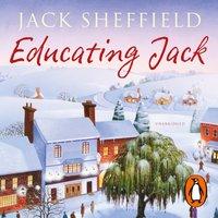 Educating Jack - Jack Sheffield - audiobook