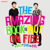 Amazing Book is Not on Fire - Dan Howell - audiobook