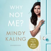 Why Not Me? - Mindy Kaling - audiobook
