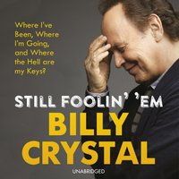 Still Foolin' 'Em - Billy Crystal - audiobook