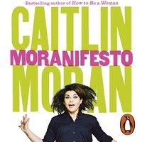 Moranifesto - Caitlin Moran - audiobook