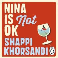 Nina is Not OK - Shappi Khorsandi - audiobook