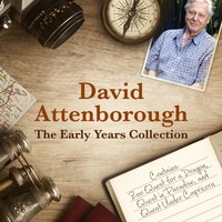 David Attenborough: The Early Years Collection - David Attenborough - audiobook