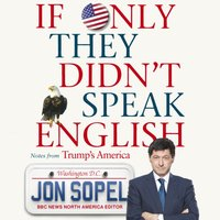 If Only They Didn't Speak English - Jon Sopel - audiobook
